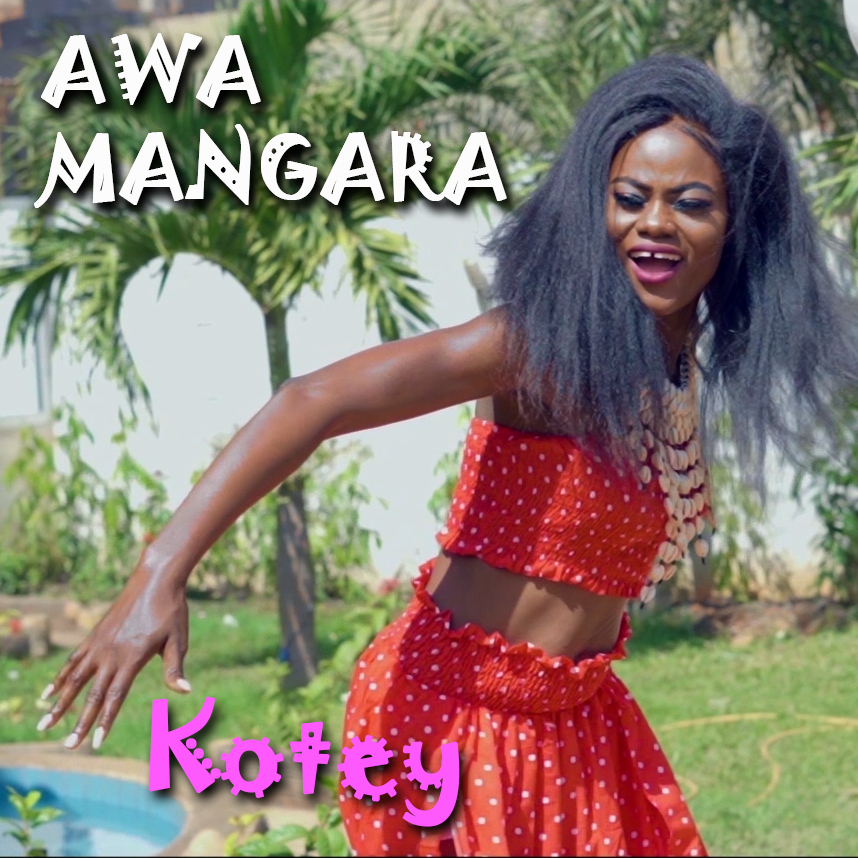 THE BRAND NEW VIDEO CLIP FOR SINGEL KOTEY PRODUCED IN AFRICA (MALI) OF AWA MANGARA SINGER & RAPPER HAS BEEN POSTED ON YOUTUBE ON 24TH OF JANUARY 2019 – SO CHECK IT OUT RIGHT NOW!!!