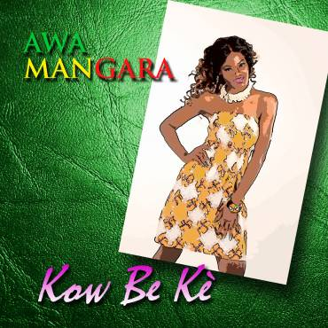 THE BRAND NEW AUDIO CLIP FOR SINGEL KOW BE KÈ PRODUCED IN AFRICA (MALI) OF AWA MANGARA SINGER & RAPPER HAS BEEN POSTED ON YOUTUBE ON 27TH OF MARCH 2019 – SO CHECK IT OUT RIGHT NOW!!!